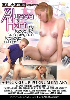 Alyssa Hart – My Taboo Life as a Pregnant Teenage Whore