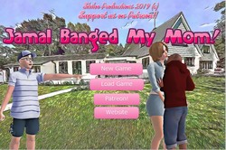 Jamal Banged My Mom! Version 0.68a by Shiloo