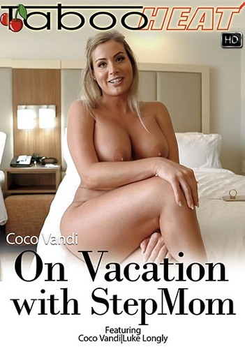 Coco Vandi - On Vacation With My Stepmom  Parts 1-3 (FullHD)