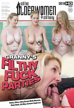 Granny's Filthy Fuck Parties