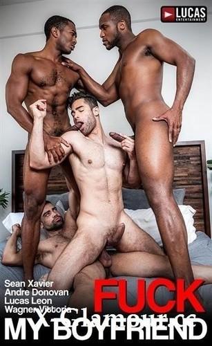 Andre Donovan, Lucas Leon, Sean Xavier, Wagner Vittoria - Lvp301-03 Fuck My Boyfriend, Scene 3 - Sean, Andre, Wagner, And Lucas Swap Partners [FullHD/1080p]