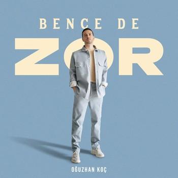Oğuzhan Koç - Bence De Zor (2021) Single Albüm İndir