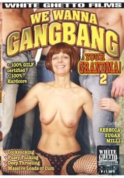 We Wanna GangBang Your Grandma #2