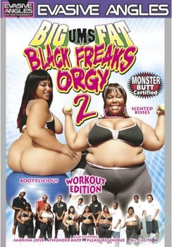 Big Ums Fat Black Freaks Orgy #2