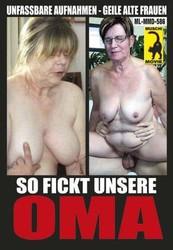 h6qsusrtl40n - So Fickt Unsere Oma - Saftige Uberreife Fotzen Teil 28