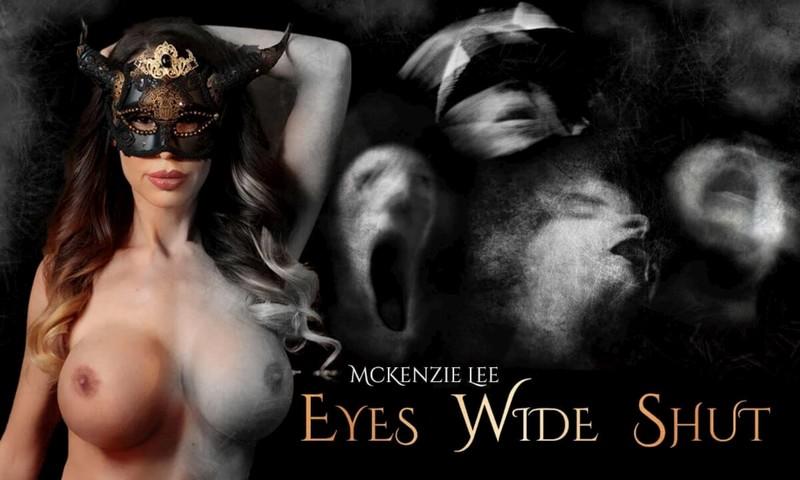 Eyes Wide Shut Mckenzie Lee Oculus 6k Hq