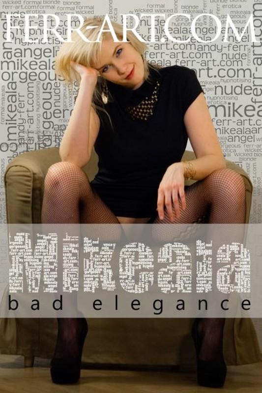Mikeala - Bad Elegance