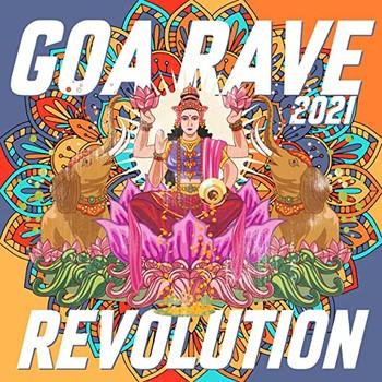 Goa Rave Revolution 2021 (2021) Full Albüm İndir