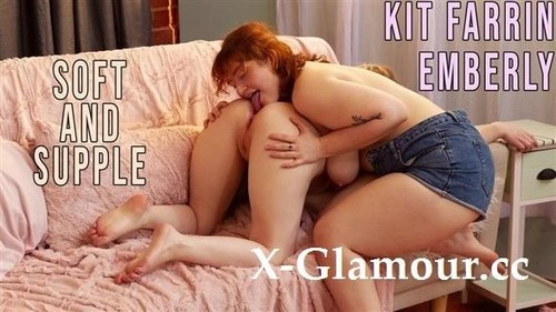 Emberly, Kit Farrin - Soft And Supple (FullHD)