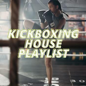 Kickboxing House Playlist (2021) Full Albüm İndir